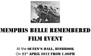 Memphis Belle Remembered - film screening and exhibits, 21 Apr 2012 at the Queen's Hall in Binbrook